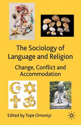 The Sociology of Language and Religion: Change, Conflict and Accommodation (Hardback)