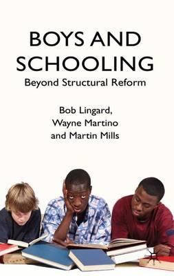 Boys and Schooling: Beyond Structural Reform (Hardback)