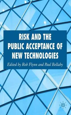 Risk and the Public Acceptance of New Technologies (Hardback)