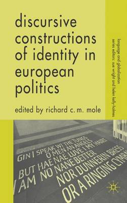 Discursive Constructions of Identity in European Politics - Language and Globalization (Hardback)