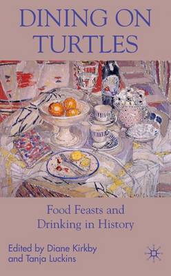 Dining On Turtles: Food Feasts and Drinking in History (Hardback)