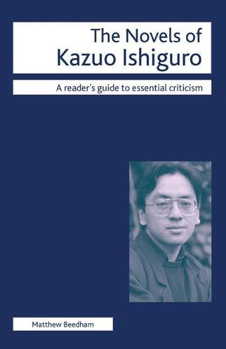 The Novels of Kazuo Ishiguro - Readers' Guides to Essential Criticism (Paperback)