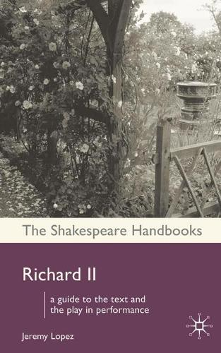 Richard II - Shakespeare Handbooks (Paperback)