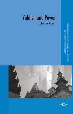 Yiddish and Power - Palgrave Studies in Minority Languages and Communities (Hardback)