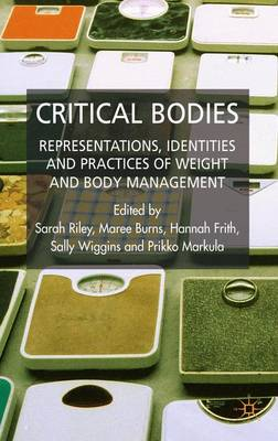Critical Bodies: Representations, Identities and Practices of Weight and Body Management (Hardback)