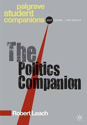 The Politics Companion - Palgrave Student Companions Series (Paperback)