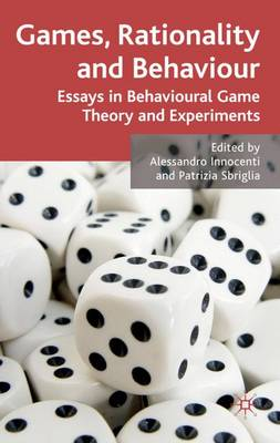 Games, Rationality and Behaviour: Essays on Behavioural Game Theory and Experiments (Hardback)