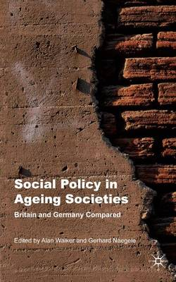 Social Policy in Ageing Societies: Britain and Germany Compared (Hardback)