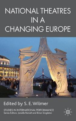 National Theatres in a Changing Europe - Studies in International Performance (Hardback)