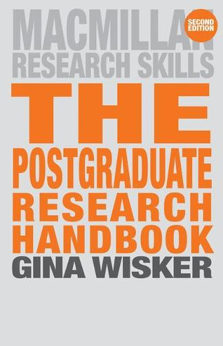 The Postgraduate Research Handbook: Succeed with your MA, MPhil, EdD and PhD - Macmillan Research Skills (Paperback)