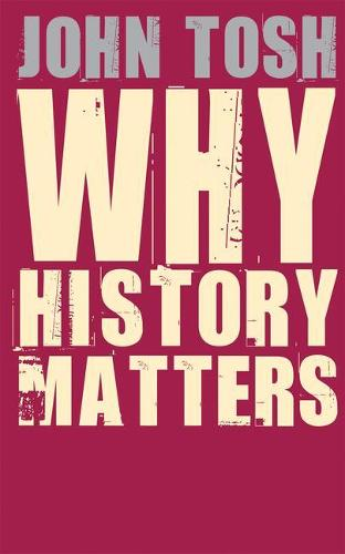 Why History Matters (Paperback)