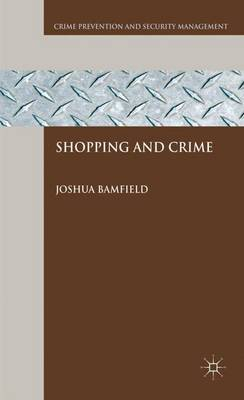Shopping and Crime - Crime Prevention and Security Management (Hardback)