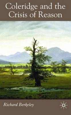 Coleridge and the Crisis of Reason (Hardback)