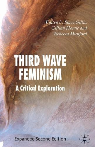 Third Wave Feminism: A Critical Exploration (Paperback)