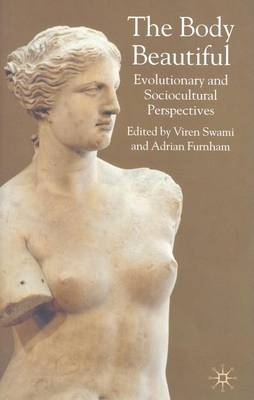 The Body Beautiful: Evolutionary and Sociocultural Perspectives (Paperback)