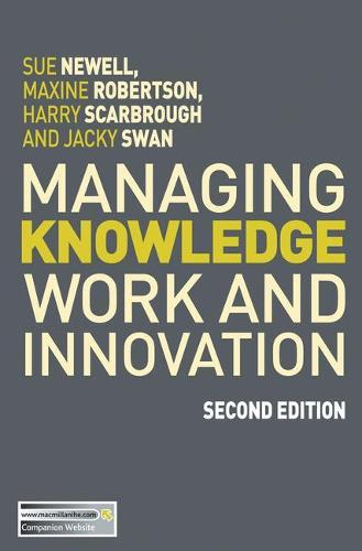 Managing Knowledge Work and Innovation (Paperback)