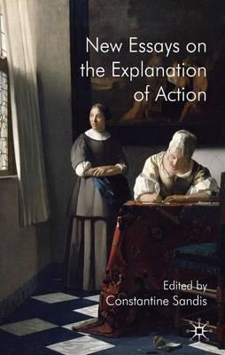 New Essays on the Explanation of Action (Hardback)