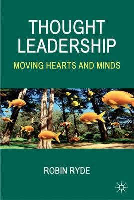 Thought Leadership: Moving Hearts and Minds (Hardback)