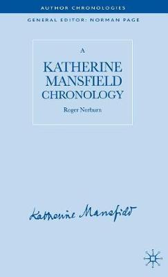 A Katherine Mansfield Chronology - Author Chronologies Series (Hardback)