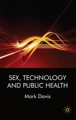 Sex, Technology and Public Health (Hardback)