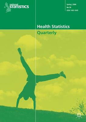 Health Statistics Quarterly: Health Statistics Quarterly No 34, Summer 2007 Summer 2007 No. 34 (Paperback)