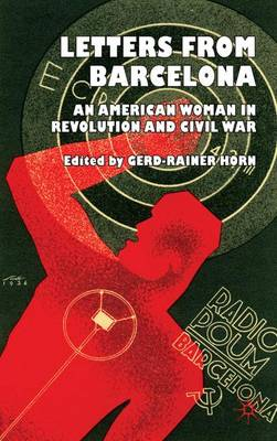 Letters from Barcelona: An American Woman in Revolution and Civil War (Hardback)