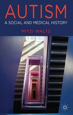 Autism: A Social and Medical History (Hardback)