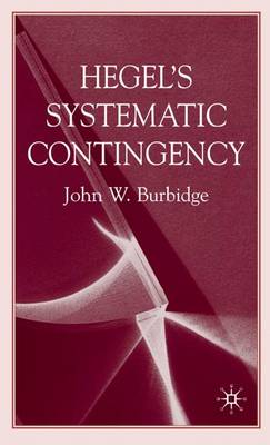 Hegel's Systematic Contingency (Hardback)