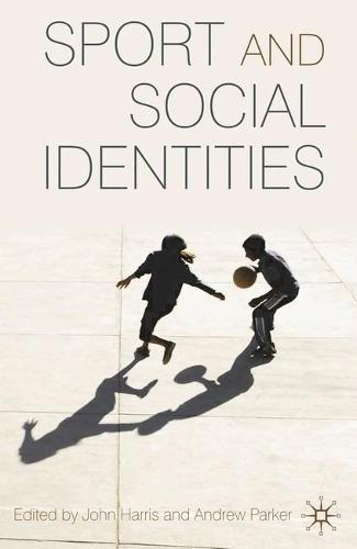 Sport and Social Identities (Paperback)