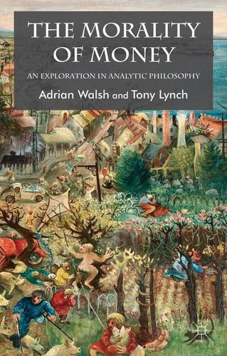 The Morality of Money: An Exploration in Analytic Philosophy (Paperback)