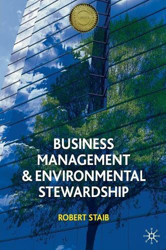Business Management and Environmental Stewardship: Environmental Thinking as a Prelude to Management Action (Paperback)