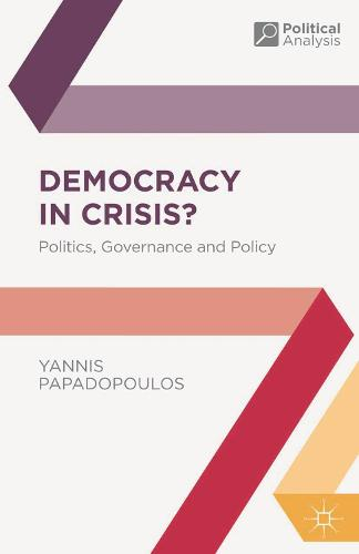 Democracy in Crisis?: Politics, Governance and Policy - Political Analysis (Paperback)