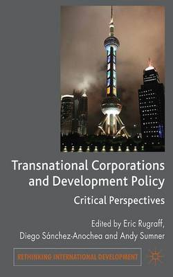 Transnational Corporations and Development Policy: Critical Perspectives - Rethinking International Development series (Hardback)