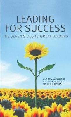 Leading for Success: The Seven Sides to Great Leaders (Hardback)