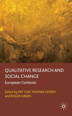 Qualitative Research and Social Change: European Contexts (Hardback)