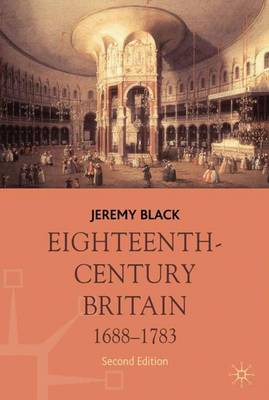 Eighteenth-century Britain, 1688-1783 - Palgrave history of Britain (Paperback)