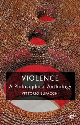 Violence: A Philosophical Anthology (Hardback)