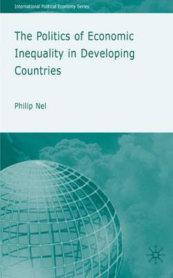 The Politics of Economic Inequality in Developing Countries - International Political Economy Series (Hardback)