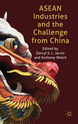 ASEAN Industries and the Challenge from China (Hardback)