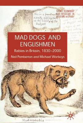 Rabies in Britain: Dogs, Disease and Culture, 1830-2000 - Science, Technology and Medicine in Modern History (Hardback)