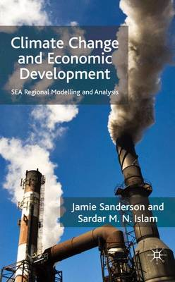 Climate Change and Economic Development: SEA Regional Modelling and Analysis (Hardback)