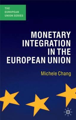 Monetary Integration in the European Union - The European Union Series (Paperback)