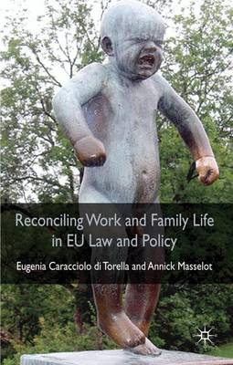 Reconciling Work and Family Life in EU Law and Policy (Hardback)