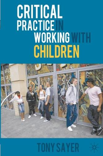 Critical Practice in Working With Children (Paperback)