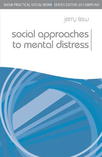 Social Approaches to Mental Distress - Practical Social Work Series (Paperback)