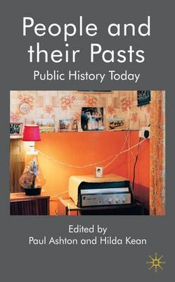 People and their Pasts: Public History Today (Hardback)