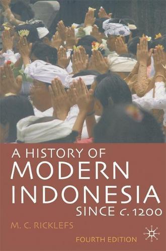 A History of Modern Indonesia since c.1200 (Hardback)