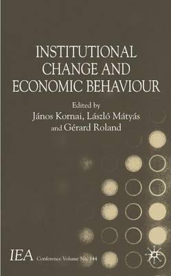 Institutional Change and Economic Behaviour - International Economic Association Series (Hardback)