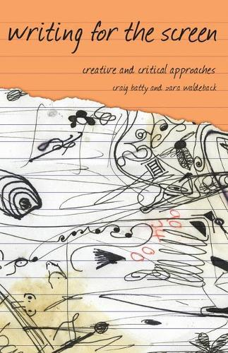 Writing for the Screen: Creative and Critical Approaches - Approaches to Writing (Paperback)