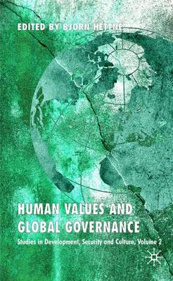 Human Values and Global Governance: Studies in Development, Security and Culture, Volume 2 (Hardback)